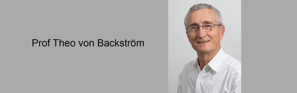 Prof Theo von Backstrom
